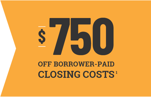 $750 off borrower-paid closing costs